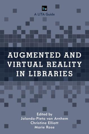 Augmented and Virtual Reality in Libraries book cover