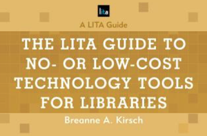 The LITA Guide to No or Low Cost Technology Tools for Libraries book cover